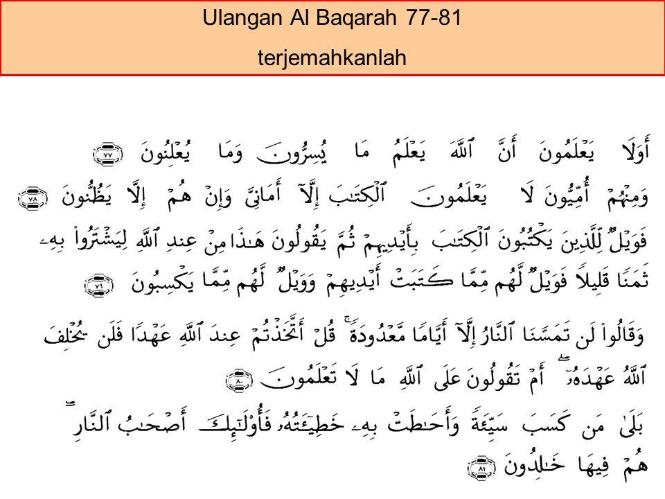 Ulangan Al Baqarah 77-81 terjemahkanlah