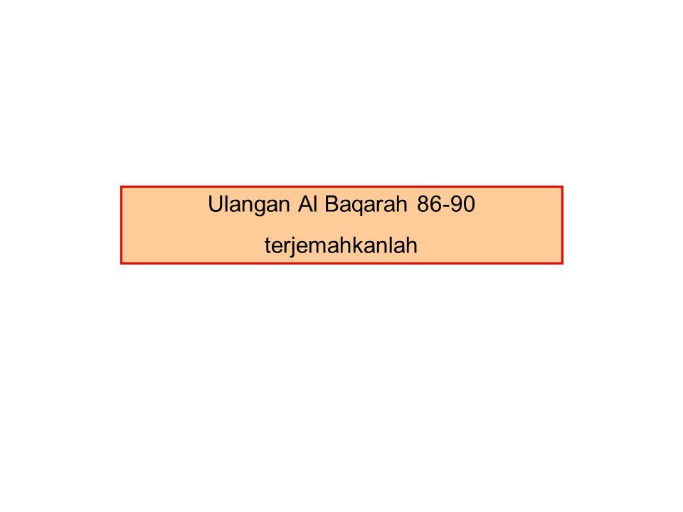 Ulangan Al Baqarah 86-90 terjemahkanlah