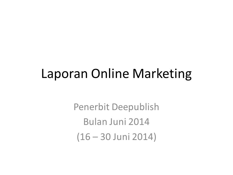 Laporan Online Marketing Penerbit Deepublish Bulan Juni 2014 (16 – 30 Juni 2014)
