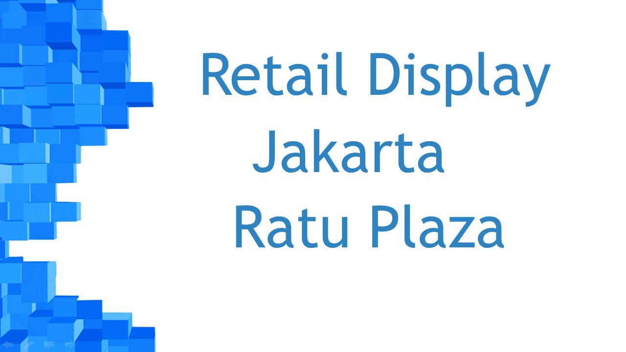 Retail Display Jakarta Ratu Plaza