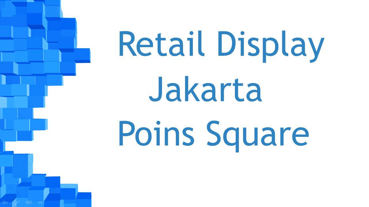 Retail Display Jakarta Poins Square
