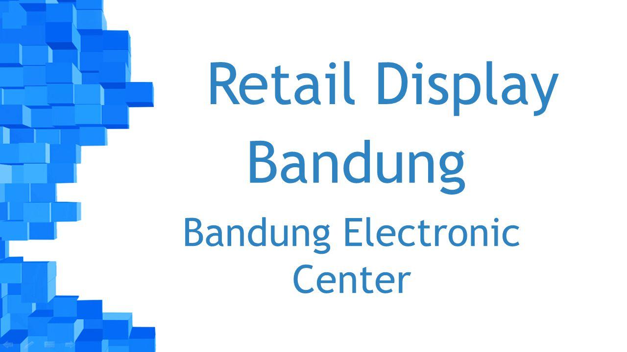Retail Display Bandung Bandung Electronic Center