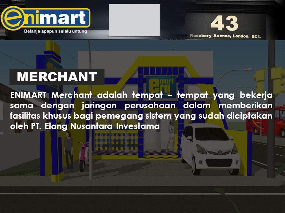 ENIMART Merchant adalah tempat – tempat yang bekerja sama dengan jaringan perusahaan dalam memberikan fasilitas khusus bagi pemegang sistem yang sudah