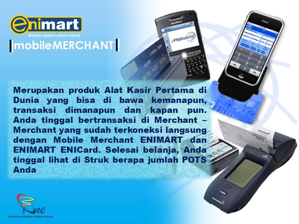 Merupakan produk Alat Kasir Pertama di Dunia yang bisa di bawa kemanapun, transaksi dimanapun dan kapan pun. Anda tinggal bertransaksi di Merchant – M