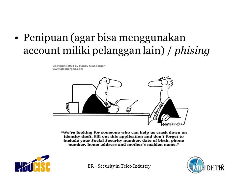 2006BR - Security in Telco Industry18 Penipuan (agar bisa menggunakan account miliki pelanggan lain) / phising