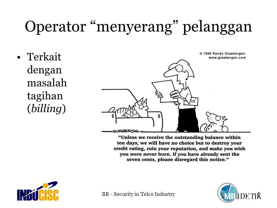 2006BR - Security in Telco Industry8 Operator menyerang pelanggan Terkait dengan masalah tagihan (billing)