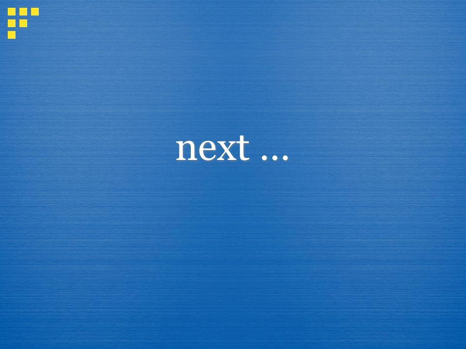 next …