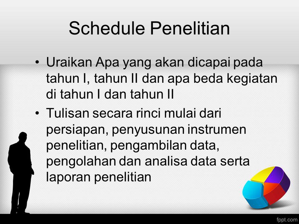 Schedule Penelitian Uraikan Apa yang akan dicapai pada tahun I, tahun II dan apa beda kegiatan di tahun I dan tahun II Tulisan secara rinci mulai dari