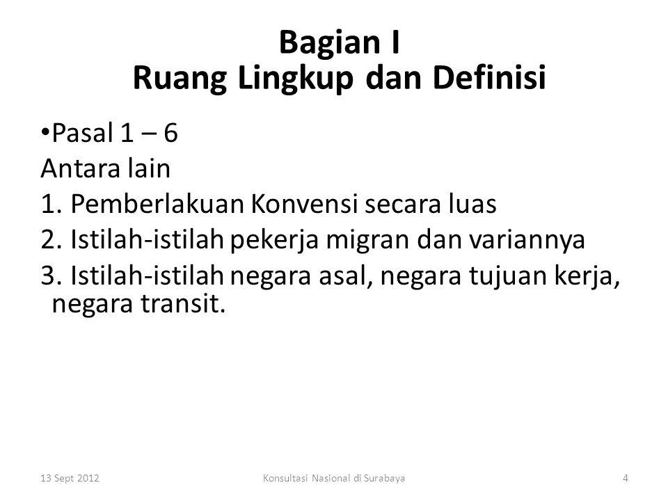 Bagian I Ruang Lingkup dan Definisi Pasal 1 – 6 Antara lain 1.