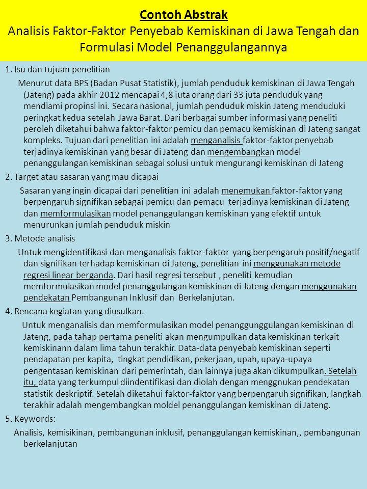 Contoh Abstrak Analisis Faktor-Faktor Penyebab Kemiskinan di Jawa Tengah dan Formulasi Model Penanggulangannya 1. Isu dan tujuan penelitian Menurut da