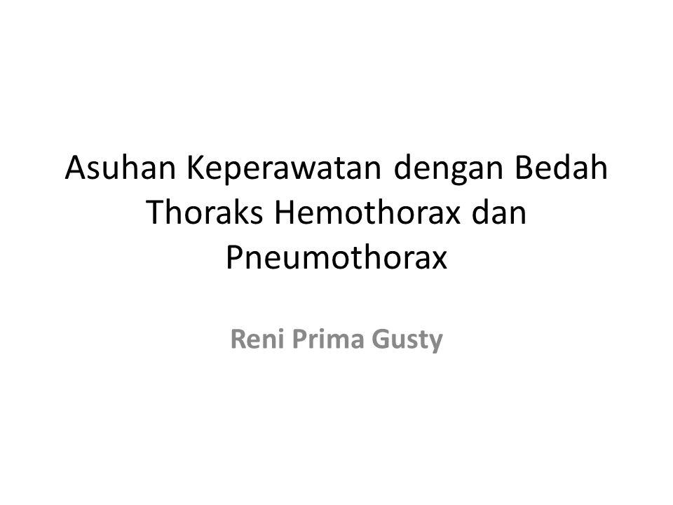 Asuhan Keperawatan dengan Bedah Thoraks Hemothorax dan Pneumothorax Reni Prima Gusty