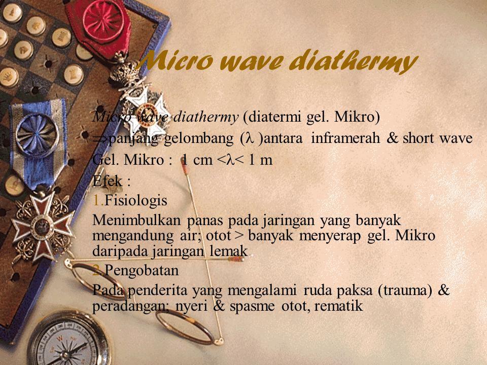 Micro wave diathermy Micro wave diathermy (diatermi gel.