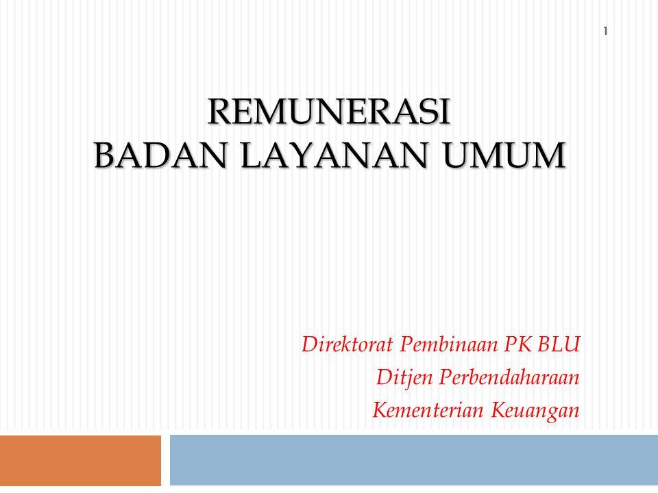 REMUNERASI BADAN LAYANAN UMUM Direktorat Pembinaan PK BLU Ditjen Perbendaharaan Kementerian Keuangan 1
