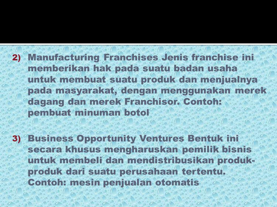 1) Product Franchise Produsen menggunakan product franchise untuk mengatur Bagaimana cara pedagang eceran menjual produk yang dihasilkan oleh produsen.
