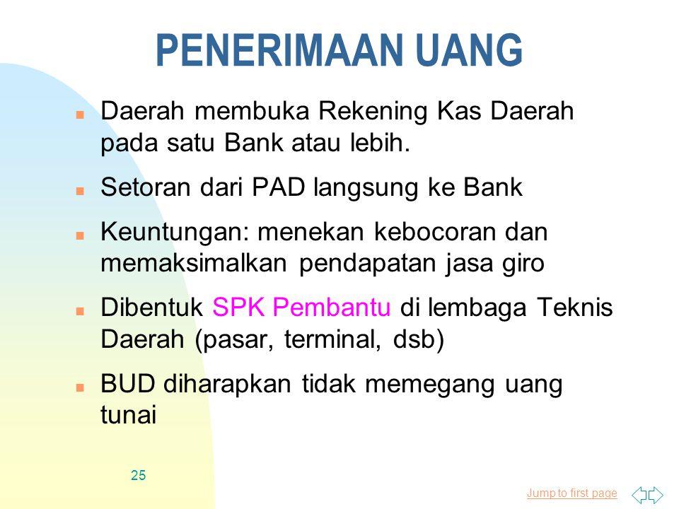Jump to first page 25 PENERIMAAN UANG n Daerah membuka Rekening Kas Daerah pada satu Bank atau lebih.