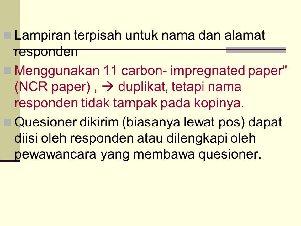 Lampiran terpisah untuk nama dan alamat responden Menggunakan 11 carbon ‑ impregnated paper (NCR paper),  duplikat, tetapi nama responden tidak tampak pada kopinya.