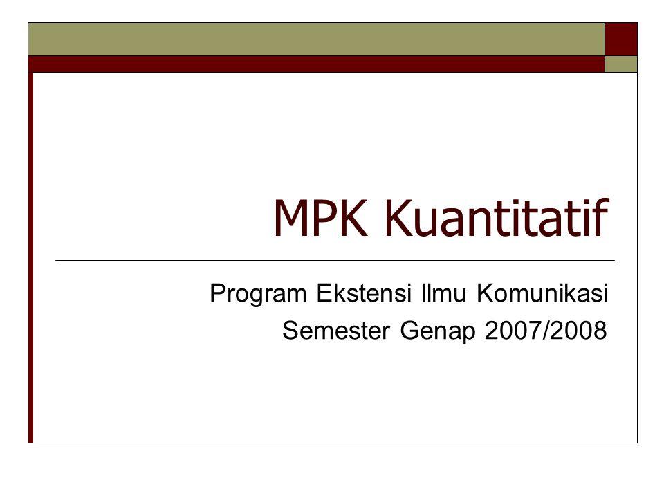 MPK Kuantitatif Program Ekstensi Ilmu Komunikasi Semester Genap 2007/2008