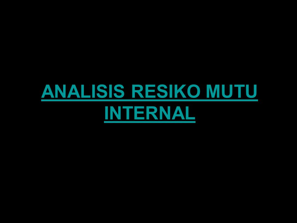 ANALISIS RESIKO MUTU INTERNAL