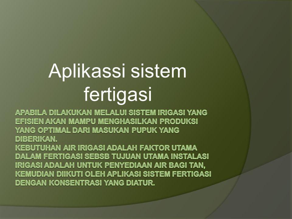 Aplikassi sistem fertigasi