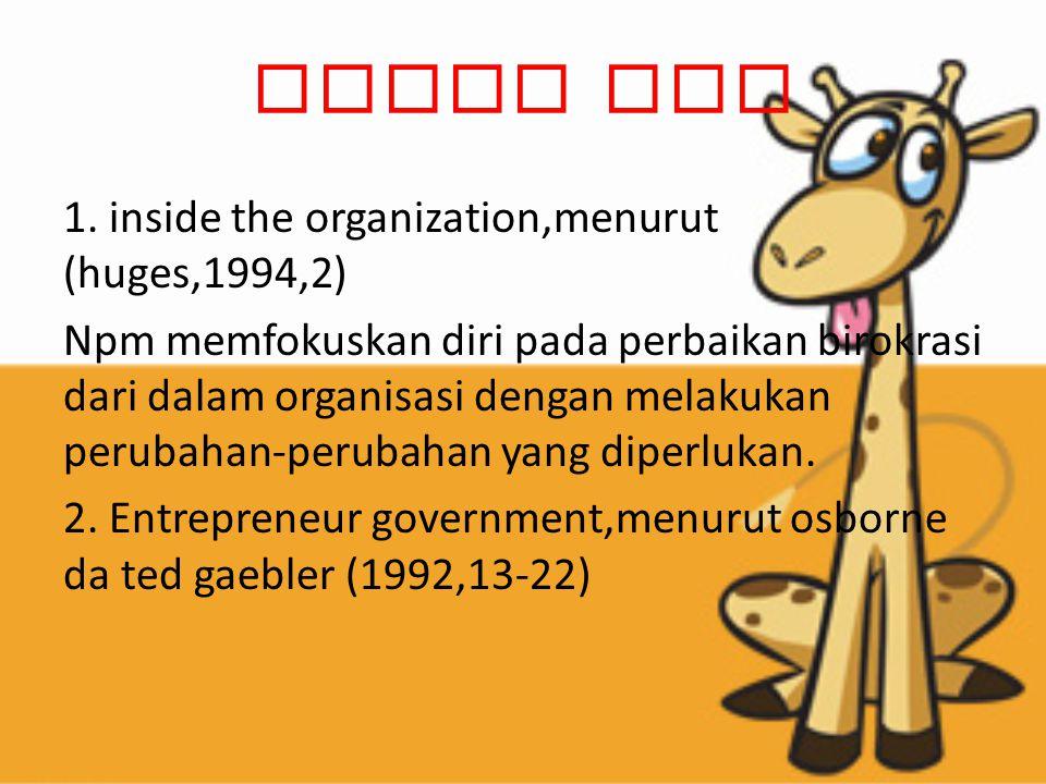 Adalah untuk merubah administrasi menjadi sedemikian rupa sehingga kalaupun belum bisa menjadi perusahaan ia bisa lebih bersifat perusahaan.