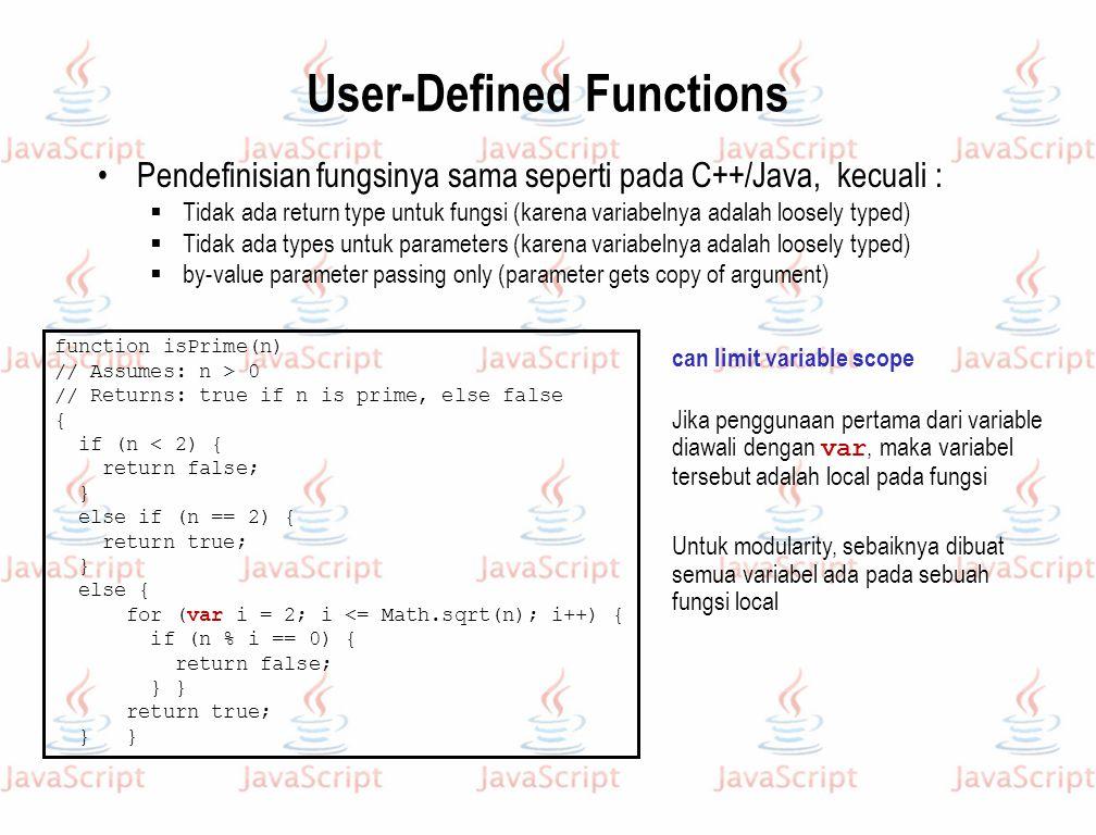 User-Defined Functions Pendefinisian fungsinya sama seperti pada C++/Java, kecuali :  Tidak ada return type untuk fungsi (karena variabelnya adalah l