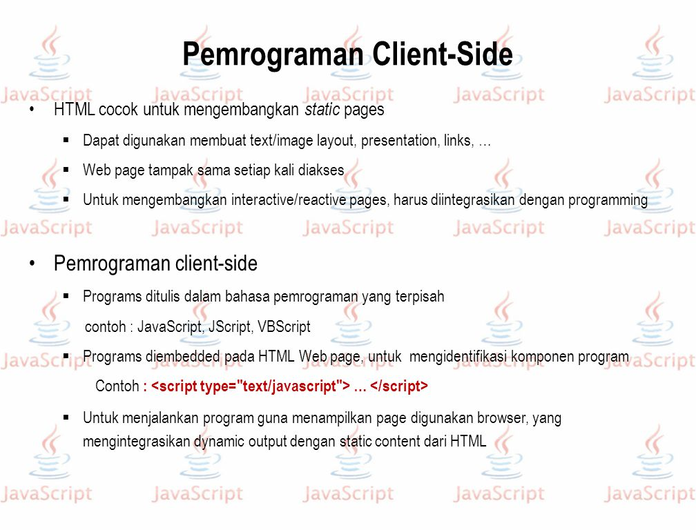 Interactive Pages menggunakan Prompt Interactive page userName = prompt( What is your name? , ); userAge = prompt( Your age? , ); userAge = parseFloat(userAge); document.write( Hello + userName + . ) if (userAge < 18) { document.write( Do your parents know + you are online? ); } The rest of the page...