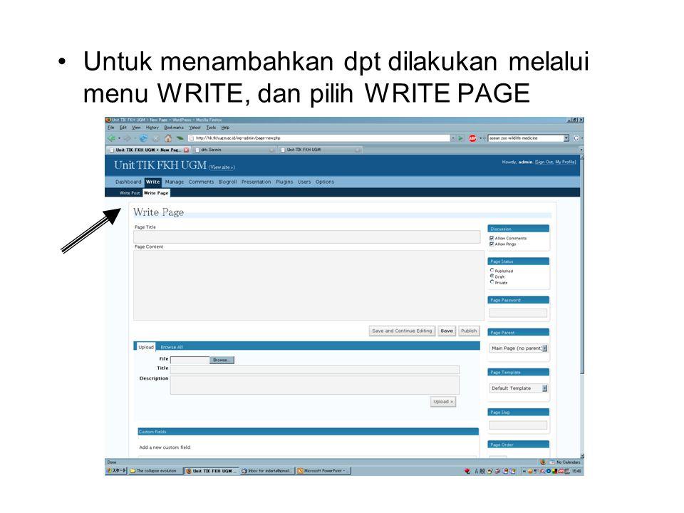 Untuk menambahkan dpt dilakukan melalui menu WRITE, dan pilih WRITE PAGE