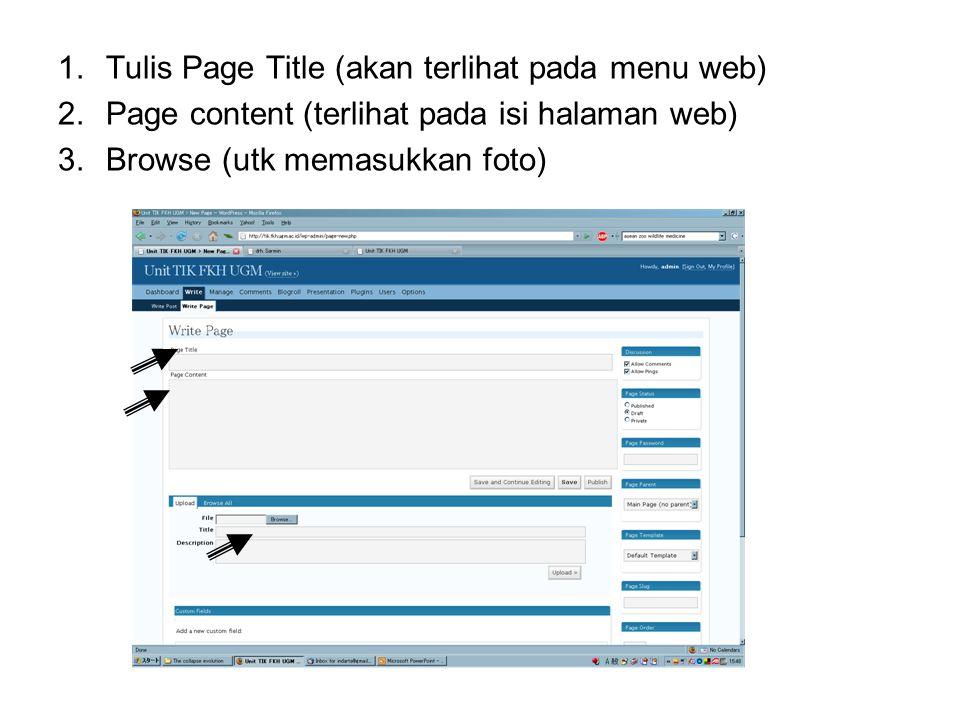 1.Tulis Page Title (akan terlihat pada menu web) 2.Page content (terlihat pada isi halaman web) 3.Browse (utk memasukkan foto)