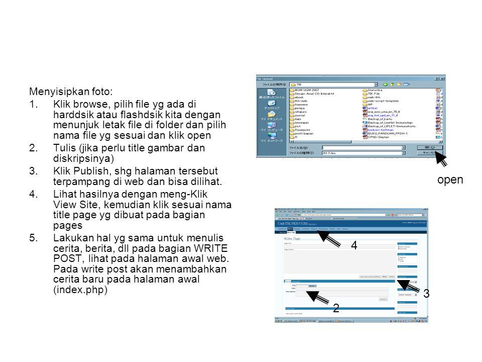 Menyisipkan foto: 1.Klik browse, pilih file yg ada di harddsik atau flashdsik kita dengan menunjuk letak file di folder dan pilih nama file yg sesuai dan klik open 2.Tulis (jika perlu title gambar dan diskripsinya) 3.Klik Publish, shg halaman tersebut terpampang di web dan bisa dilihat.