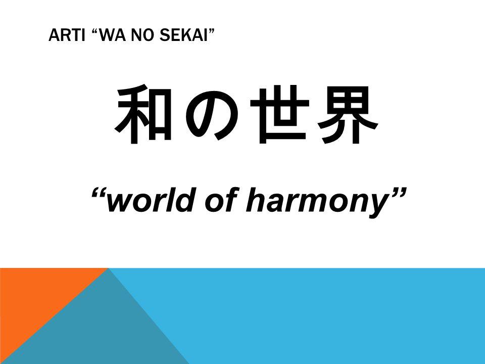 "ARTI ""WA NO SEKAI"" 和の世界 ""world of harmony"""