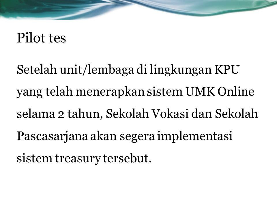 Pilot tes Setelah unit/lembaga di lingkungan KPU yang telah menerapkan sistem UMK Online selama 2 tahun, Sekolah Vokasi dan Sekolah Pascasarjana akan