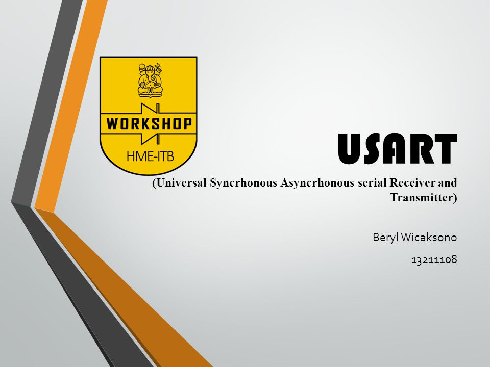 USART (Universal Syncrhonous Asyncrhonous serial Receiver and Transmitter) Beryl Wicaksono 13211108