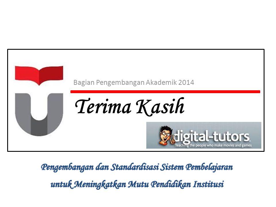 Terima Kasih Bagian Pengembangan Akademik 2014