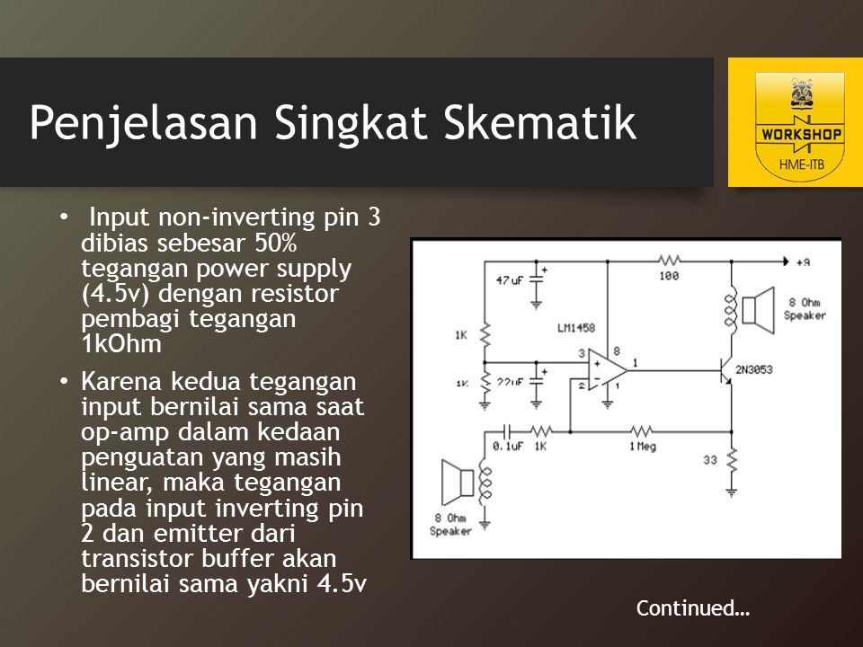Resistor 100 ohm dan kapasitor 47uF digunakan untuk mengurangi kemungkinan terjadi osilasi pada opamp Kapasitor tambahan 22uF digunakan pada pin 3 input non inverting untuk menstabilkan operasi