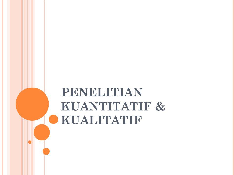 PENELITIAN KUANTITATIF & KUALITATIF