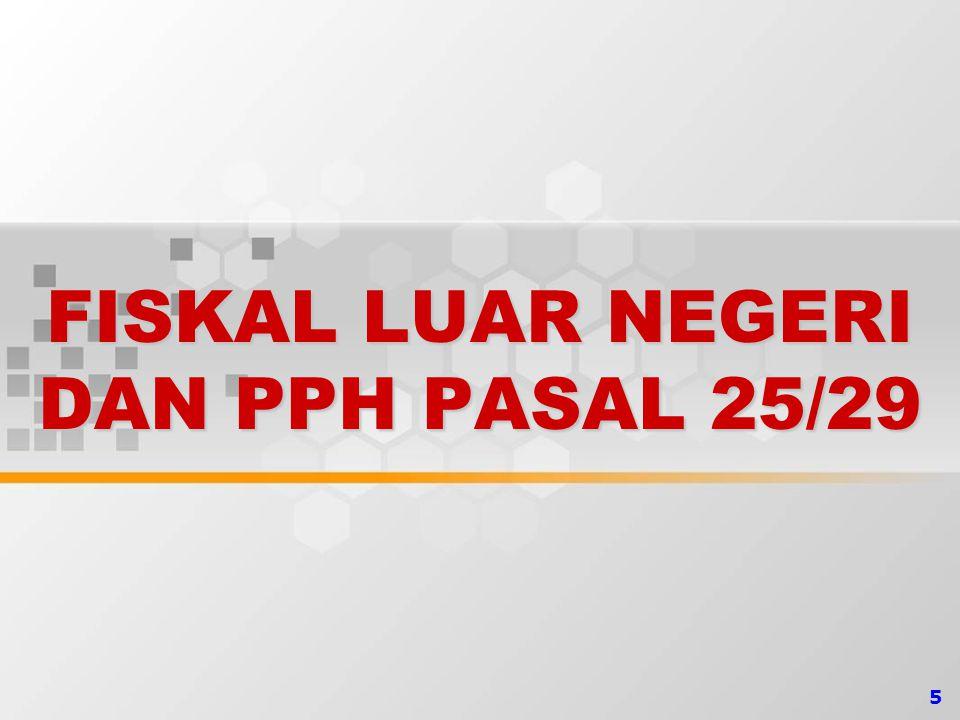 5 FISKAL LUAR NEGERI DAN PPH PASAL 25/29