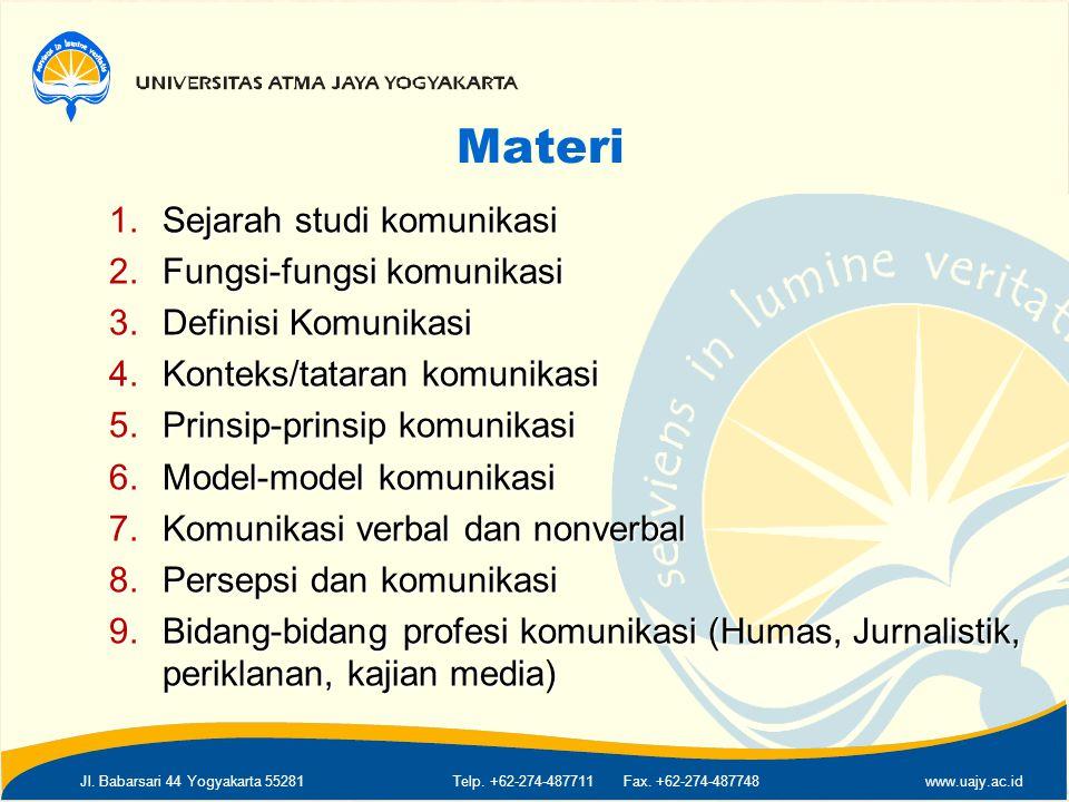 Jl. Babarsari 44 Yogyakarta 55281Telp. +62-274-487711 Fax. +62-274-487748www.uajy.ac.id Materi 1.Sejarah studi komunikasi 2.Fungsi-fungsi komunikasi 3