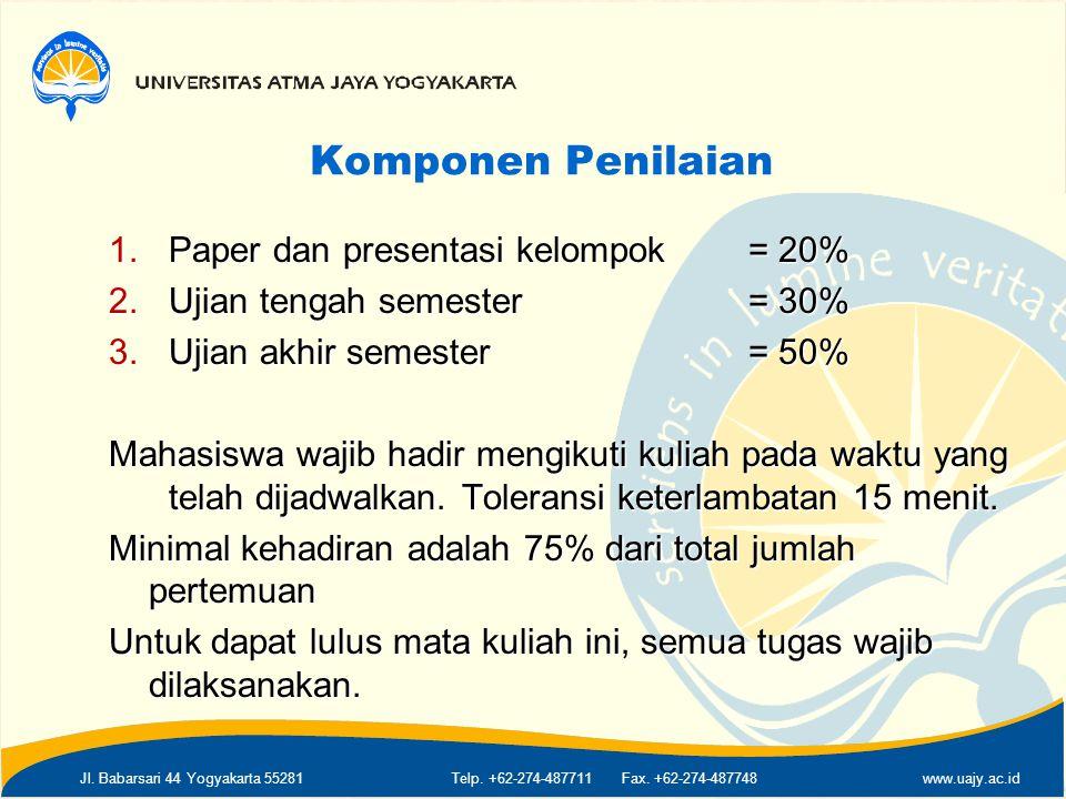 Jl. Babarsari 44 Yogyakarta 55281Telp. +62-274-487711 Fax. +62-274-487748www.uajy.ac.id Komponen Penilaian 1.Paper dan presentasi kelompok= 20% 2.Ujia