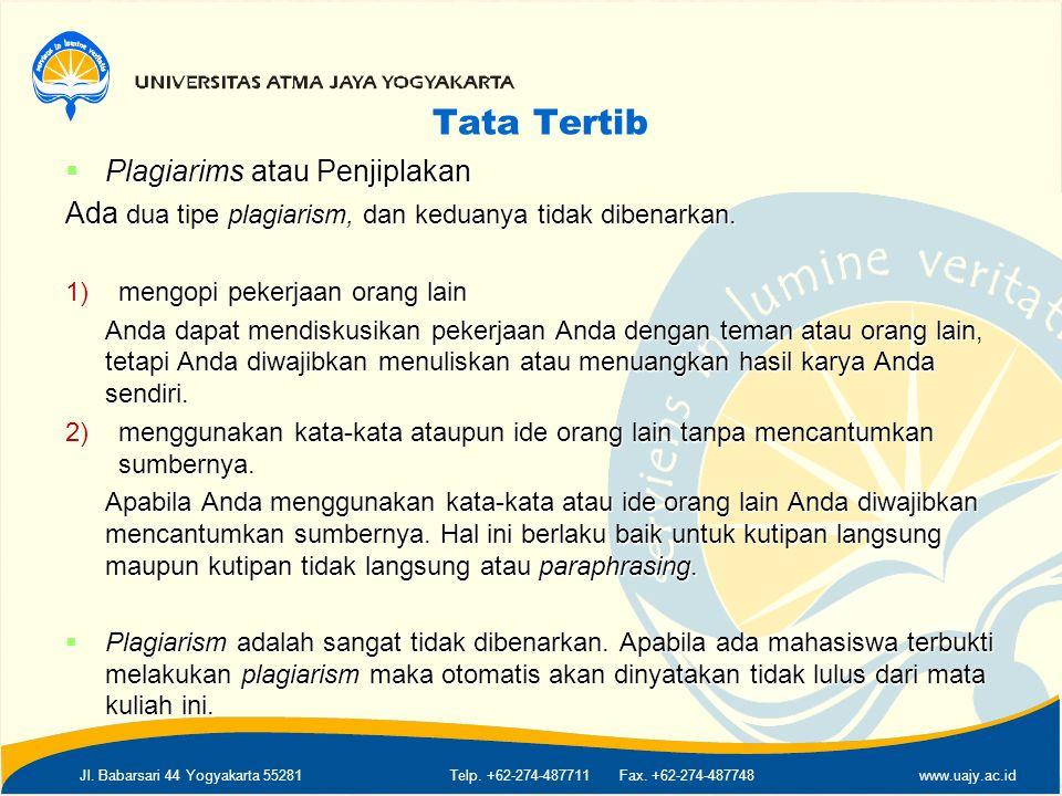 Jl. Babarsari 44 Yogyakarta 55281Telp. +62-274-487711 Fax. +62-274-487748www.uajy.ac.id Tata Tertib  Plagiarims atau Penjiplakan Ada dua tipe plagiar