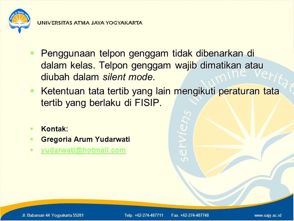 Jl. Babarsari 44 Yogyakarta 55281Telp. +62-274-487711 Fax. +62-274-487748www.uajy.ac.id  Penggunaan telpon genggam tidak dibenarkan di dalam kelas. T