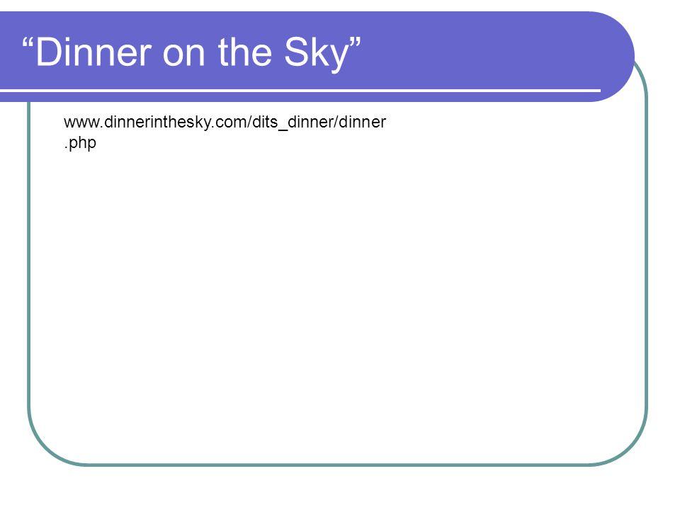 """Dinner on the Sky"" www.dinnerinthesky.com/dits_dinner/dinner.php"