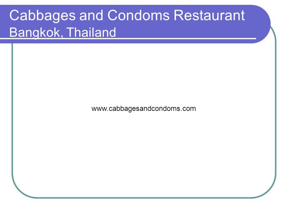 Cabbages and Condoms Restaurant Bangkok, Thailand www.cabbagesandcondoms.com