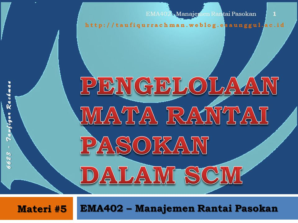 http://taufiqurrachman.weblog.esaunggul.ac.id 6 6 2 3 - T a u f i q u r R a c h m a n Organisasi Semi Formal Materi #5 EMA402 - Manajemen Rantai Pasokan 12  Organisasi logistik dan operasi merupakan bagian terpisah dengan fungsi-fungsi yang ada didalam perusahaan.
