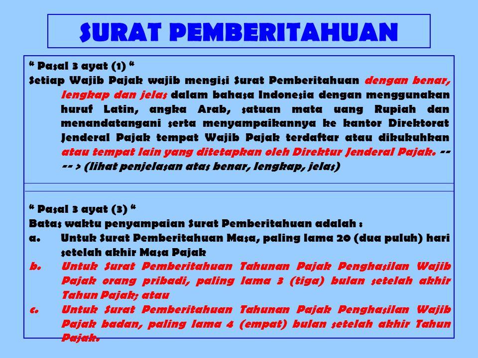 """SURAT PEMBERITAHUAN """" Pasal 3 ayat (1) """" Setiap Wajib Pajak wajib mengisi Surat Pemberitahuan dengan benar, lengkap dan jelas dalam bahasa Indonesia d"""