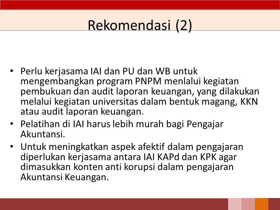 Perlu kerjasama IAI dan PU dan WB untuk mengembangkan program PNPM menlalui kegiatan pembukuan dan audit laporan keuangan, yang dilakukan melalui kegi