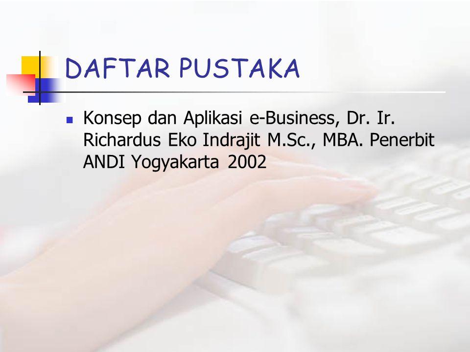 DAFTAR PUSTAKA Konsep dan Aplikasi e-Business, Dr.