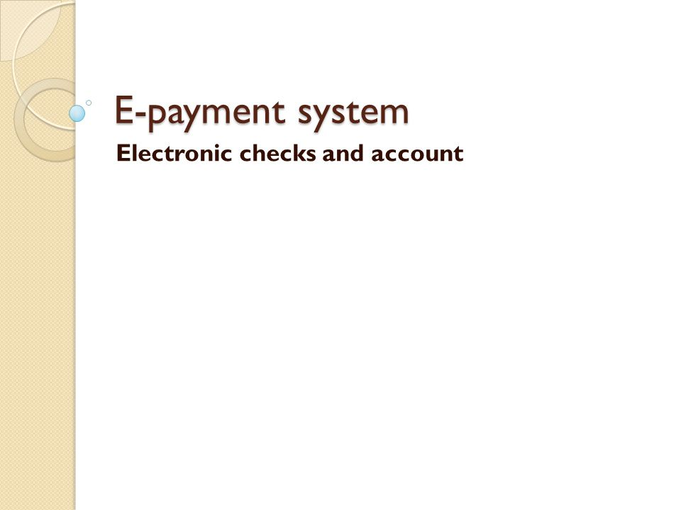 E-payment system Electronic checks and account