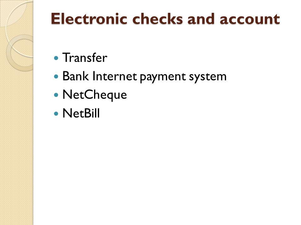 Transfer Saat 2 pihak bank memegang rekening di dua lembaga yang berbeda pembayaran dapat dilakukan langsung menstransfer secara langsung dari pihak A ke B Atau dengan cara tidak langsung dengan memberikan otorisasi, salah satunya dengan media elektronik, pemeriksaan secara elektronik