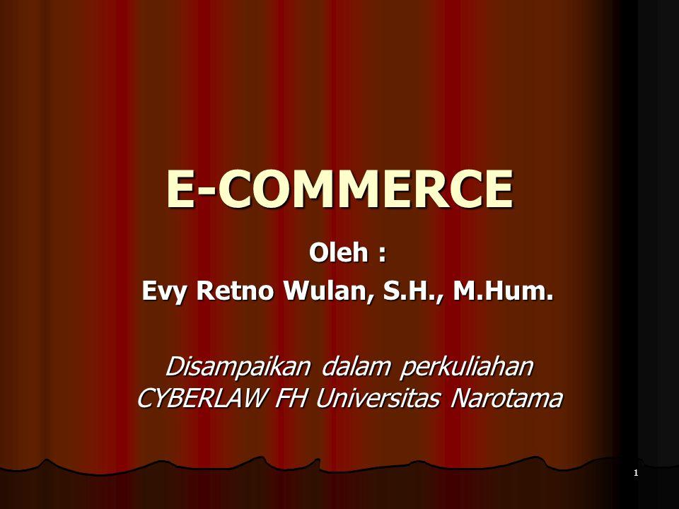 1 E-COMMERCE Oleh : Evy Retno Wulan, S.H., M.Hum.