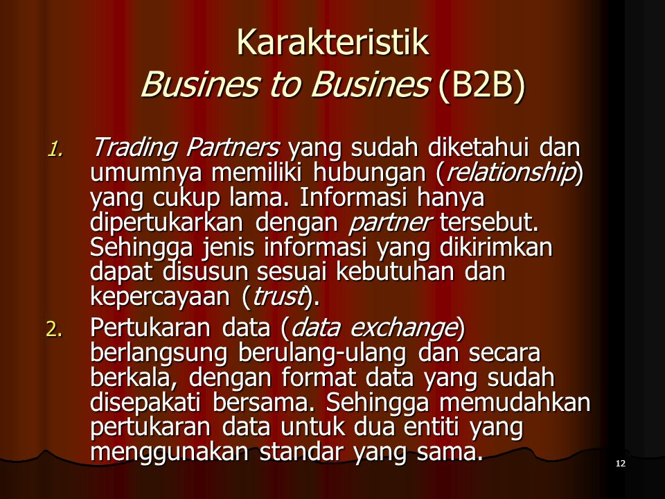 12 Karakteristik Busines to Busines (B2B) 1.